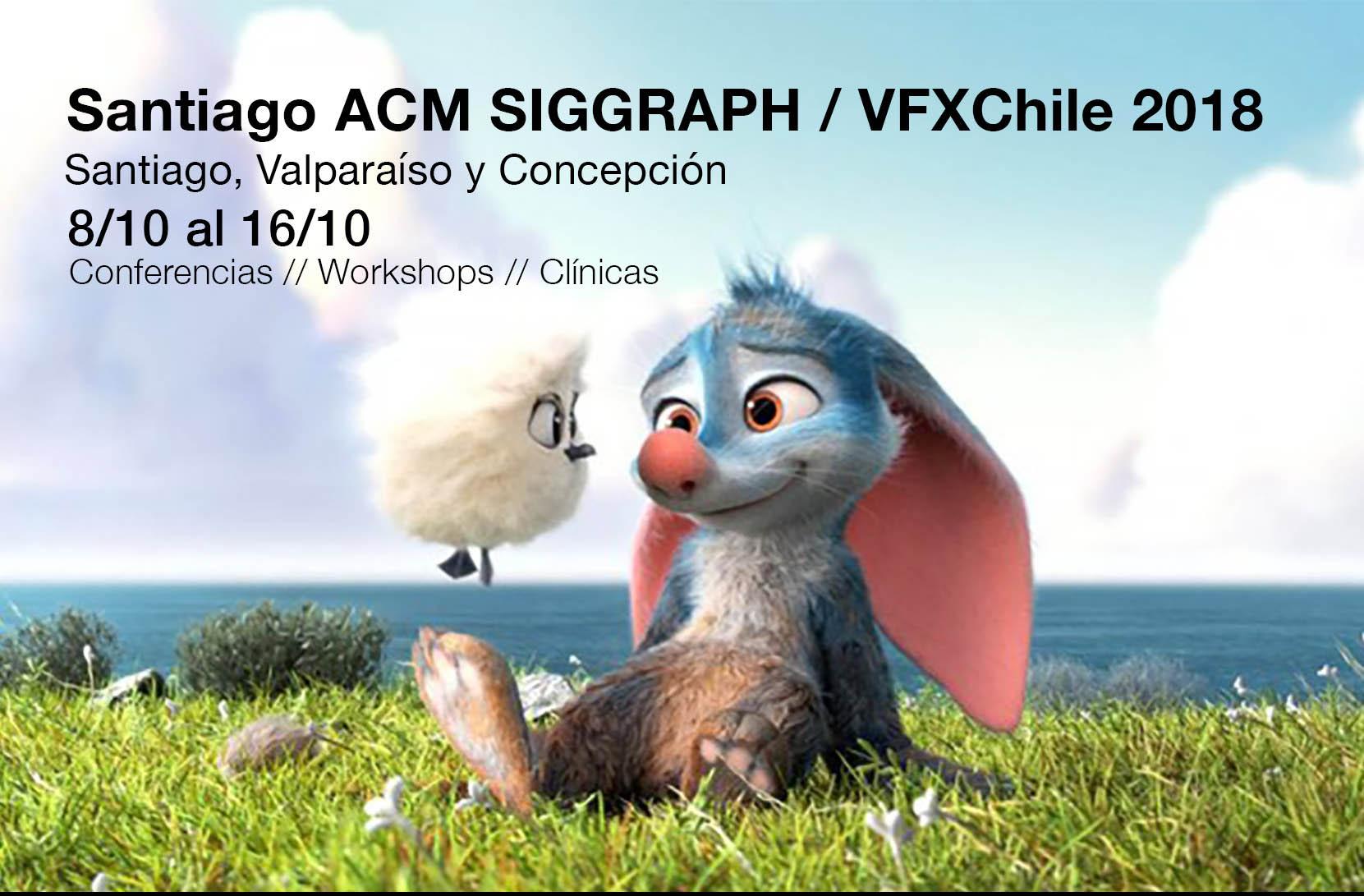 Santiago ACM SIGGRAPH / VFXChile 2018 albergará durante una semana a las principales exponentes de la industria de la Animación y Efectos Visuales